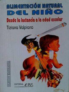 ALIMENTACIÓN NATURAL DEL NIÑO - TIZIANA VALPIANA | Triangledh.org