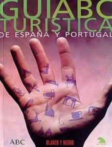 GUÍA ABC TURÍSTICA DE ESPAÑA Y PORTUGAL - VVAA | Adahalicante.org