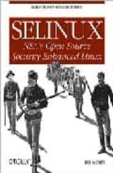 selinux: nsa s open source security enhanced linux-bill mccarty-9780596007164