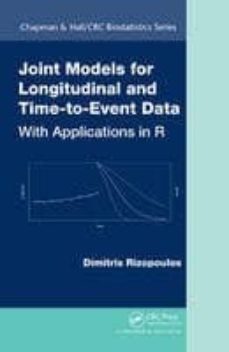 JOINT MODELS OF LONGITUDINAL AND TIME-TO-EVENT DATA: WITH APPLICATIONS IN R - DIMITRIS RIZOPOULOS |