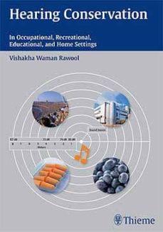 Descargar gratis ebook de joomla HEARING CONSERVATION: IN OCCUPATIONAL, RECREATIONAL, EDUCATIONAL AND HOME SETTINGS de VISHAKHA WAMAN RAWOOL