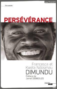 persévérance (ebook)-kweta ndosimau dimundu-françoise dimundu-9782749133164