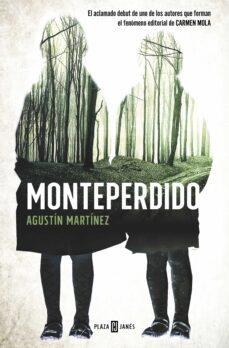 Libros y descargas gratuitas de kindle MONTEPERDIDO RTF ePub MOBI en español 9788401015564 de AGUSTIN MARTINEZ