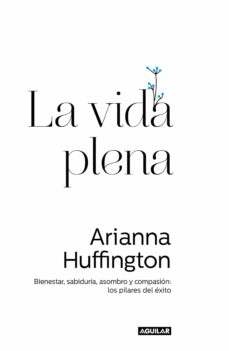 la vida plena (ebook)-arianna huffington-9788403501164