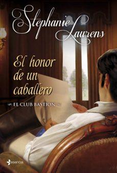 el honor de un caballero (romantica de regencia) (el club bastion nº2)-stephanie laurens-9788408007364