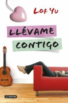 a605386376 LLEVAME CONTIGO | LOF YU | Comprar libro 9788408125464