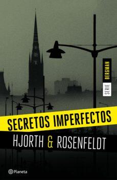 Libros en pdf para descargar gratis SECRETOS IMPERFECTOS (SERIE BERGMAN 1) (Spanish Edition) PDB RTF de MICHAEL HJORTH, HANS ROSENFELDT 9788408155164