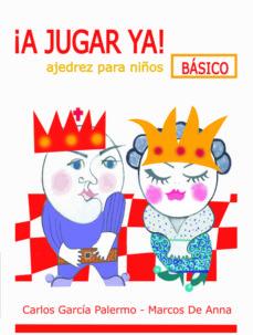 Últimos eBooks ¡A JUGAR YA! 1: ES UN LIBRO DE AVENTURAS QUE SE DESARROLLA EN EL TABLERO DE AJEDREZ de CARLOS GARCIA PALERMO, MARCOS DE ANNA (Spanish Edition) MOBI PDF 9788412041064