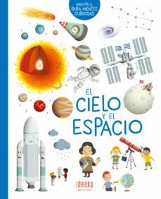 el cielo y el espacio :biblioteca para mentes curiosas-virginie loubier-9788414016664