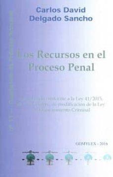 los recursos en el proceso penal-carlos david delgado sancho-9788415176664