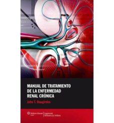 Libros en inglés, formato pdf, descarga gratuita. MANUAL DE TRATAMIENTO DE LA ENFERMEDAD RENAL CRÓNICA de  in Spanish