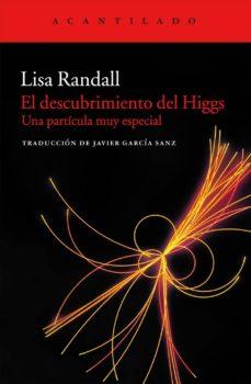 el descubrimiento del higgs-lisa randall-9788415689164