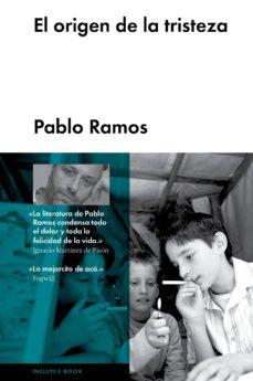 La mejor descarga gratuita de libros electrónicos en pdf EL ORIGEN DE LA TRISTEZA en español 9788415996064 de PABLO RAMOS