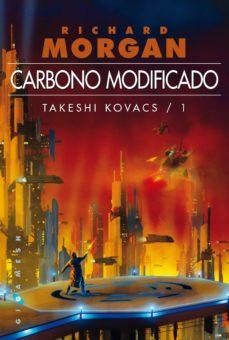 Descarga gratuita de componentes electrónicos de libros. CARBONO MODIFICADO: TAKESHI KOVACS/1 de RICHARD MORGAN (Literatura española)