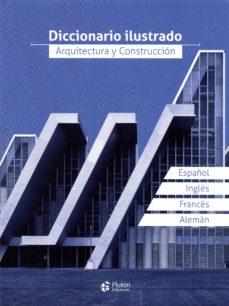 DICCIONARIO ILUSTRADO  ARQUITECTURA Y CO