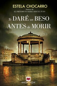 Descargar gratis ebook de joomla TE DARÉ UN BESO ANTES DE MORIR in Spanish 9788416690664 PDF ePub MOBI de ESTELA CHOCARRO