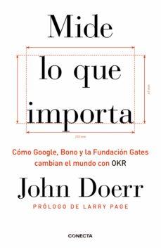 Treninodellesaline.it Mide Lo Que Importa: Como Google, Bono Y La Fundacion Gates Cambian El Mundo Con Okr Image