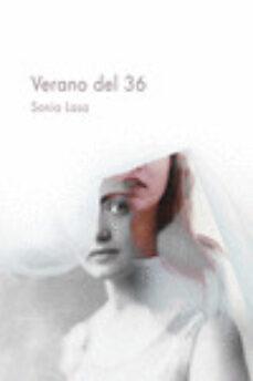 Descarga gratuita de libros electrónicos mobi para kindle VERANO DEL 36 (Literatura española) de SONIA LASA 9788417319564 CHM PDF