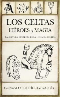 Vinisenzatrucco.it Los Celtas: Héroes Y Magia Image