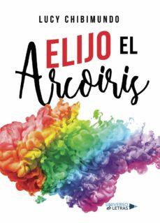 elijo el arcoiris (ebook)-lucy chibimundo-9788417741464