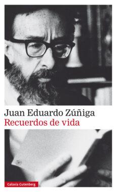 Ebook para la preparación del gato pdf descarga gratuita RECUERDOS DE VIDA (Literatura española) de JUAN EDUARDO ZUÑIGA 9788417747664 CHM FB2 RTF
