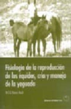 Libros descargados a ipod FISIOLOGIA DE LA REPRODUCCION DE LOS EQUIDOS, CRIA Y MANEJO DE LA YEGUADA 9788420010564 de M.C.G. DAVIES MOREL