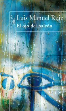 Descargas de libros electrónicos gratis para ipad EL OJO DEL HALCON 9788420472164  in Spanish de LUIS MANUEL RUIZ