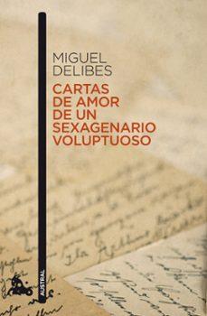 cartas de amor de un sexagenario voluptuoso-miguel delibes-9788423342464