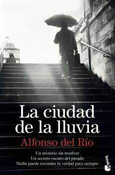 Descargar ebooks para ipad gratis LA CIUDAD DE LA LLUVIA de ALFONSO DEL RIO in Spanish ePub DJVU 9788423355464