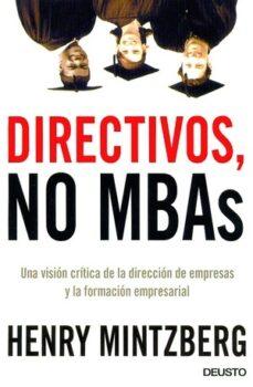 Chapultepecuno.mx Directivos, No Mbas: Una Critica De La Direccion De Empresas Y La Formacion Empresarial Image