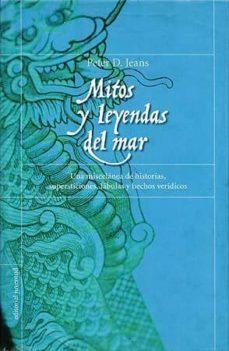 Descargar libros gratis en pdf gratis MITOS Y LEYENDAS DEL MAR de PETER D. JEANS
