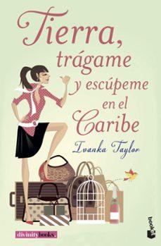 Descarga gratuita de libros electrónicos de mobi. TIERRA, TRAGAME Y ESCUPEME EN EL CARIBE (Literatura española) 9788427043664