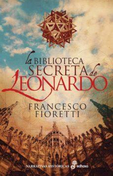 Buenos libros para leer descarga gratuita LA BIBLIOTECA SECRETA DE LEONARDO