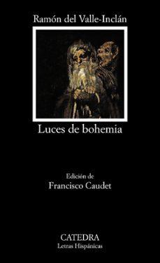 Descargar nuevos libros kobo LUCES DE BOHEMIA de RAMON MARIA DEL VALLE INCLAN 9788437635064