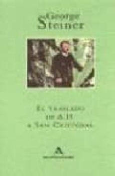 el traslado de a.h. a san cristobal-george steiner-9788439719564