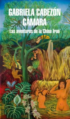 Ebooks zip descarga gratuita LAS AVENTURAS DE LA CHINA IRON (MAPA DE LAS LENGUAS)  de GABRIELA CABEZON CAMARA