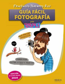 guia facil. fotografia (ed. rev. y act. 2016)-fructuoso navarro ros-9788441537064