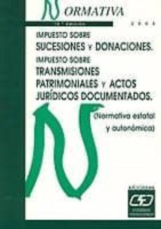 Padella.mx Impuesto Sobre Sucesiones Y Donaciones: Itp Y Ajd (Normativa 2005 ) (10ª Ed.) Image