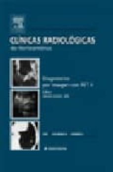 Curiouscongress.es Clinicas Radiologicas De Norteamerica Nº 1: Diagnostico Por Image N Con Pet Ii Image