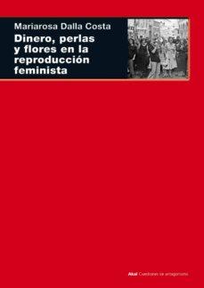 dinero, perlas y flores en la reproduccion feminista-maria rosa dalla costa-9788446027164