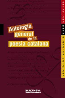 Descargas de libros gratis para Android ANTOLOGIA GENERAL DE LA POESIA CATALANA (Spanish Edition)