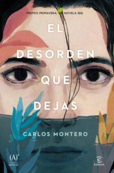 Inmaswan.es El Desorden Que Dejas (Premio Primavera De Novela 2016) Image