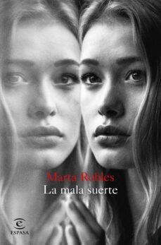 Descarga gratuita de enlaces directos de ebooks LA MALA SUERTE de MARTA ROBLES (Spanish Edition)