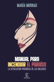 Comercioslatinos.es Manual Para Incendiar El Paraiso: La Revolucion Prohibida De Las Mujeres Image