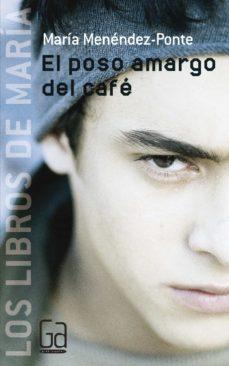 Descargar EL POSO AMARGO DEL CAFE gratis pdf - leer online