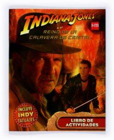 Permacultivo.es Indiana Jones Y El Reino De La Calavera De Cristal: Libro De Acti Vidades Con Tatoos Image