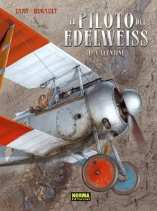 el piloto del edelweiss 1 - valentine-romain hugault-9788467910964