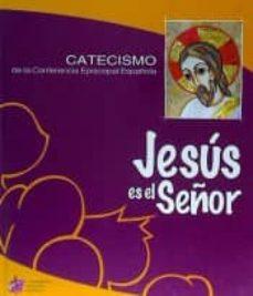 jesus es el señor: catecismo conferencia episcopal-9788471418364
