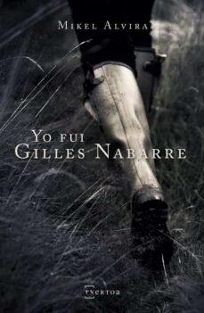 Descargas de audiolibros gratis para mp3 YO FUI GILLES NABARRE 9788471486264  (Literatura española) de MIKEL ALVIRA PALACIOS