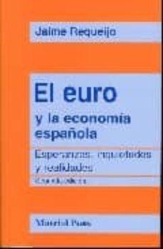 Valentifaineros20015.es El Euro Y La Economia Española: Esperanzas, Inquietudes Y Relidad Es (2ª Ed.) Image